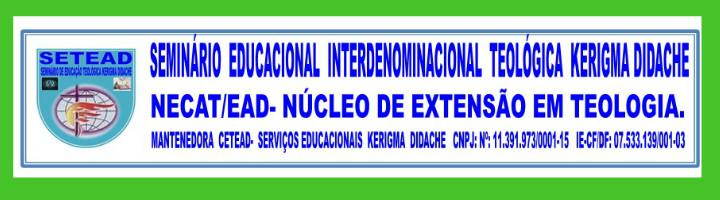SEMINÁRIO EDUCACIONAL INTERDENOMINACIONAL TEOLÓGICA KERIGMA DIDACHE