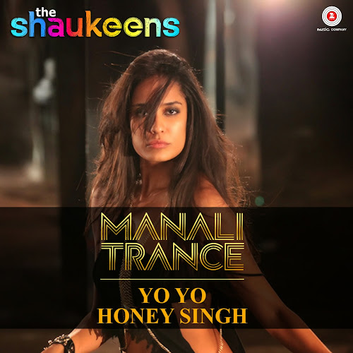 Manali Trance - The Shaukeens (2014)
