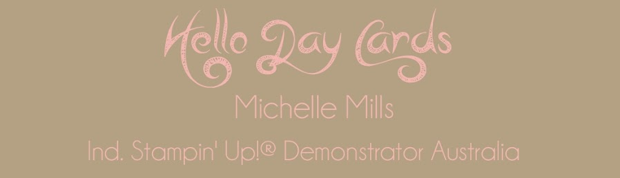 Michelle Mills - Ind. Stampin' Up! Demonstrator Brisbane, Australia