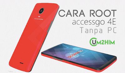 Cara Root AccessGO 4E Tanpa PC