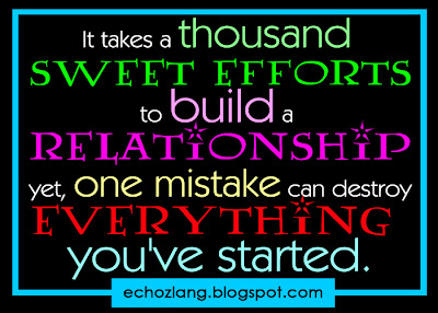 It takes a thousand sweet efforts to build a relationship.