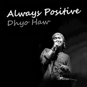 Lirik Lagu Dhyo Haw - Always Positive (Plus Link Download)
