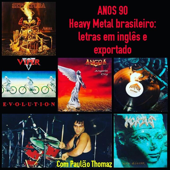 Anos 90- Heavy Metal brasileiro exportado