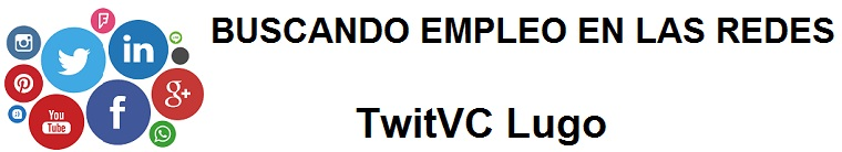 TwitVC Lugo. Ofertas de empleo, Facebook, LinkedIn, Twitter, Infojobs, bolsa de trabajo, cursos