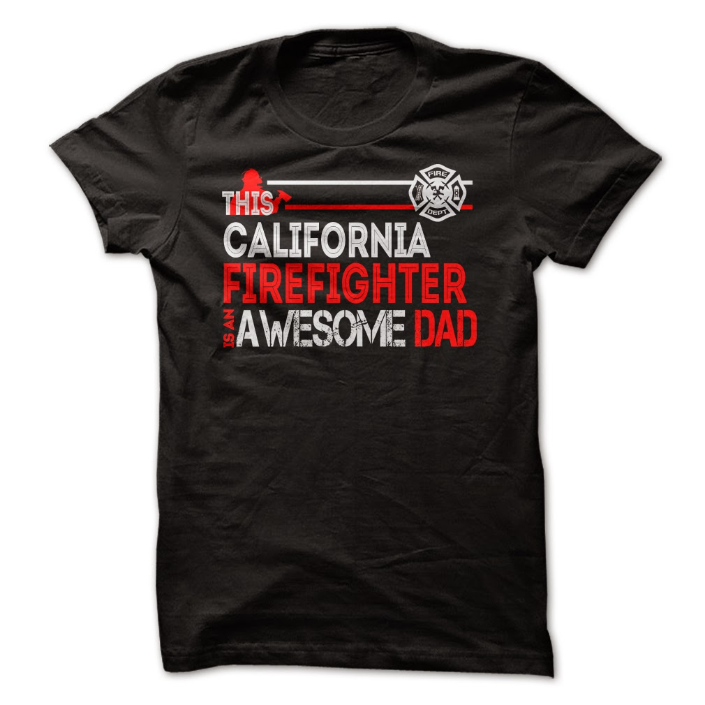 California Firefighter Dad T Shirts