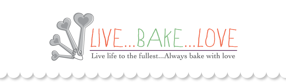 Live... Bake... Love...