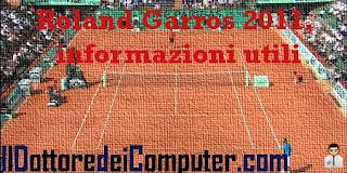 tennis roland garros 2011 notizie utili