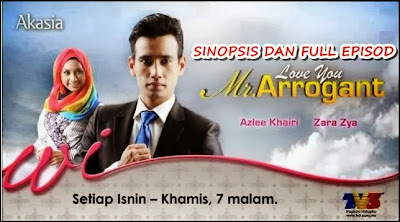 Sinopsis Love You Mr Arrogant 2013 Full Episod Slot Akasia Tv3