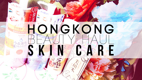 beauty skin care haul hong kong karman madokeki