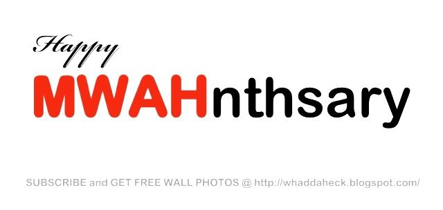 Whaddaheck Wall Photos HAPPY MONTHSARY