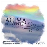 Cifras e Letras do CD Acima dos ventos da Comunidade Evangélica de Maringá