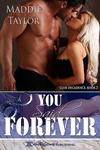 You Said Forever, Club Decadence Book 2