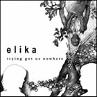 Elika: Trying Got Us Nowhere