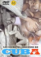 Secretos obscenos de Cuba xxx (2009)