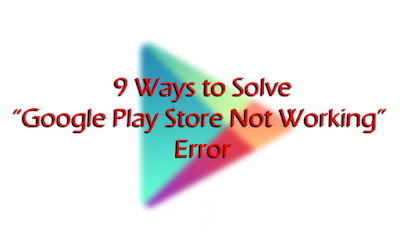"How to Solve ""Google Play Store Not Working"" Error"