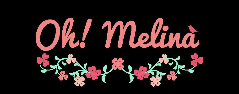 Oh! Melina