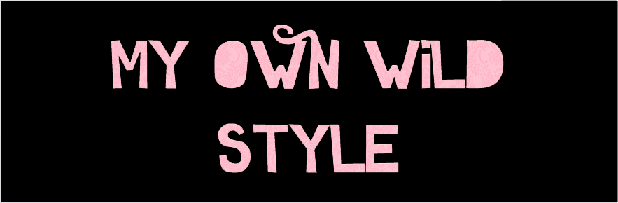 My Own Wild Style ♕