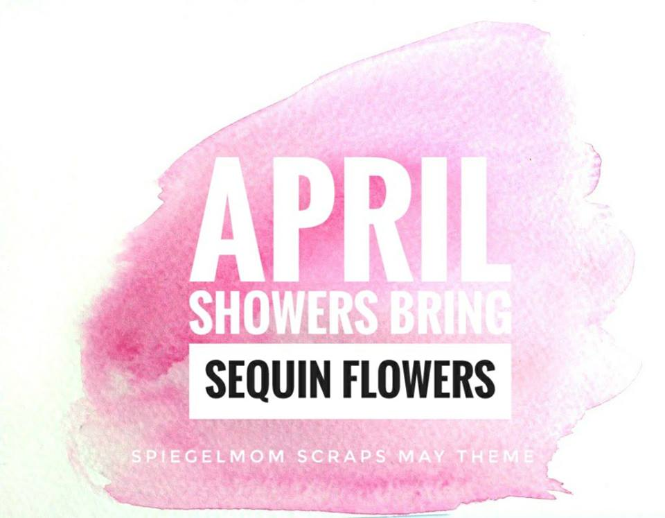 SpiegelMom Scraps May Theme!