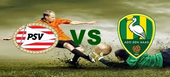 Prediksi Skor Terjitu PSV Eindhoven vs ADO Den Haag jadwal 18 Juli 2014