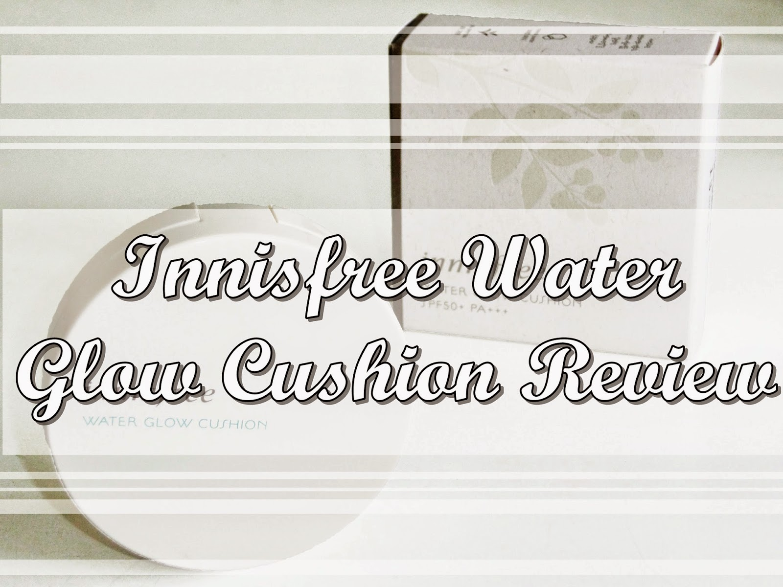 Innisfree water glow cushion review cover