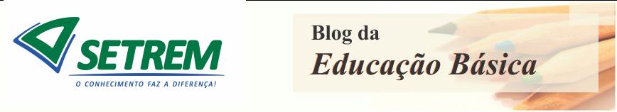 EDUCAÇÃO BÁSICA SETREM