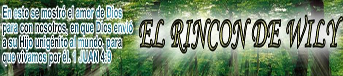 El Rincon de WILY/ devocionales, mensajes, musica cristiana, videos cristianos