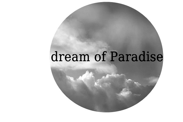 'DREAM OF PARADISE'