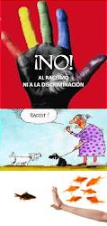 ¡NO AL RACISMO NI A LA DISCRIMINACIÓN!