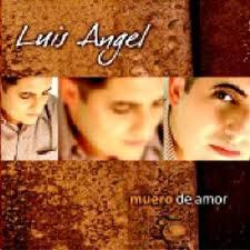 Luis Angel-Muero De Amor-