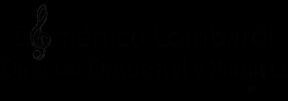 Doménico Lombardi, Director Orquesta y Pianista