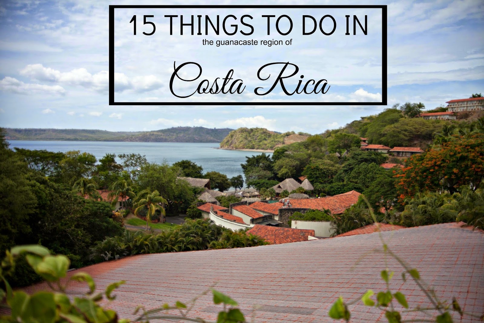 What to do in Guanacaste Region of Costa Rica
