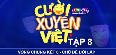 Cười Xuyên Việt Tập 8 - Vòng chung kết 6 - Chủ đè đối lập