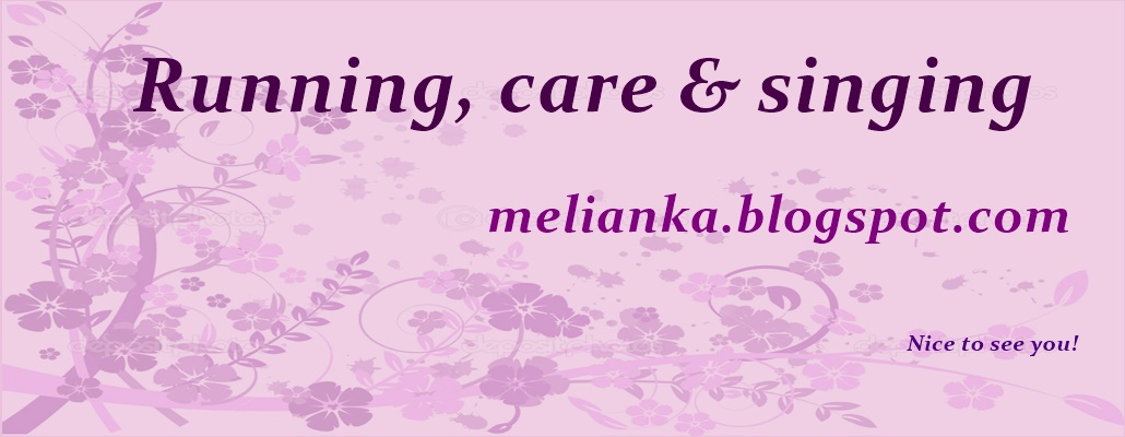Lifestyle - running,care and singing      melianka.blogspot.com