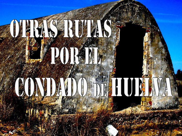 OTRAS RUTAS  POR EL CONDADO DE HUELVA