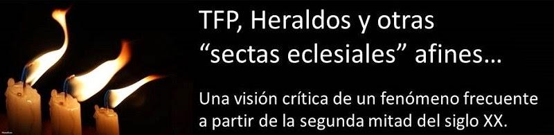 TFP, Heraldos y sectas eclesiales afines