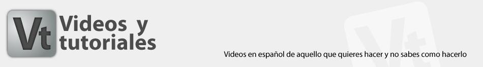 Videos y Tutoriales