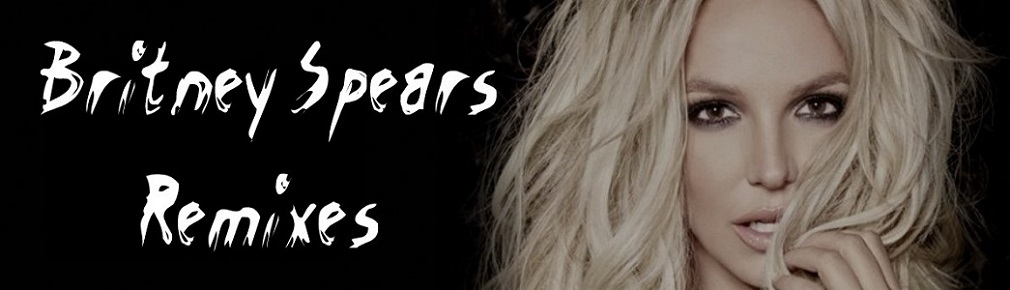 Britney Spears Remixes