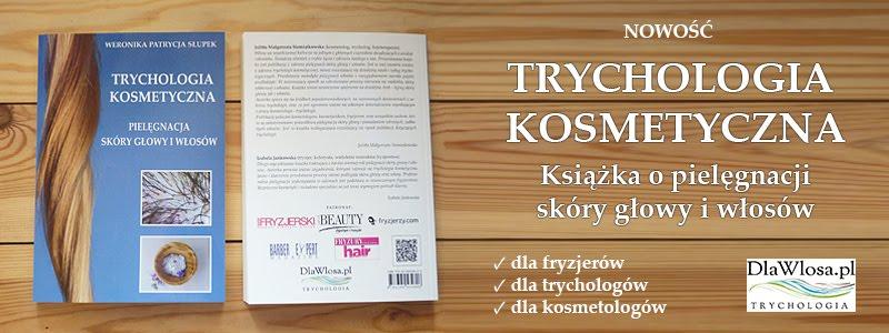 """Książka """"Trychologia kosmetyczna. Pielęgnacja skóry głowy i włosów"""""""