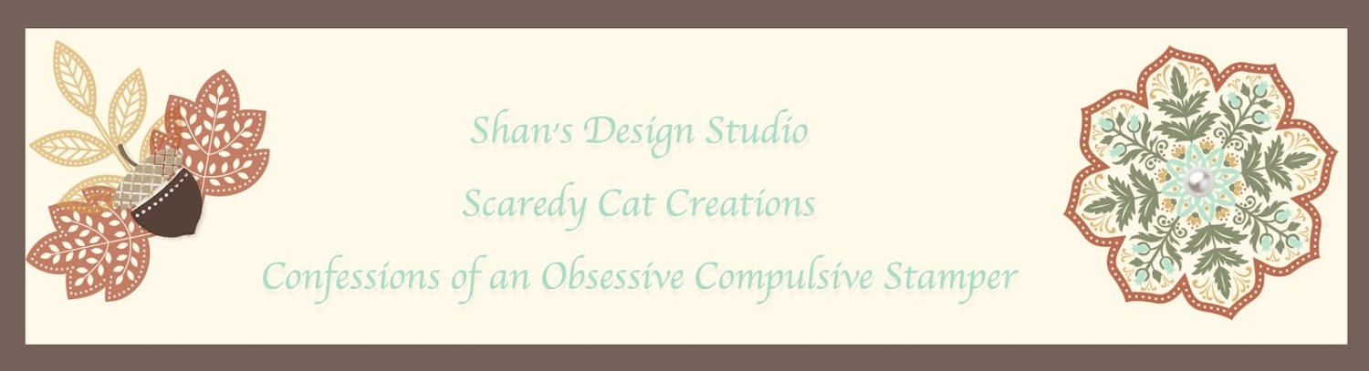 Shan&#39;s Scaredy Cat Creations - Confessions of an Obsessive Compulsive Stamper