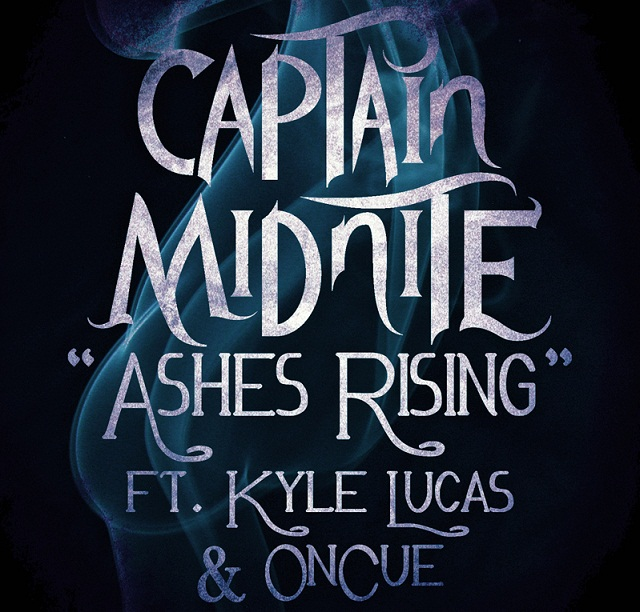 CaptainMidnite Captain Midnite ft. Kyle Lucas &amp; OnCue   Ashes Rising