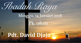 Ibadah Raya, Minggu 14 Jan 2018 Jam 08.00