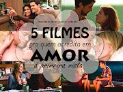 5 filmes pra quem acredita em amor à primeira vista