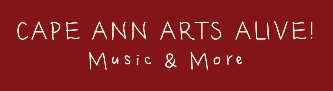Cape Ann Arts Alive! Music & More