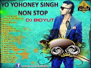 YO YO HONEY SINGH NON STOP - DJ BIDYUT