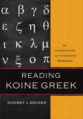 Reading Koine Greek Decker
