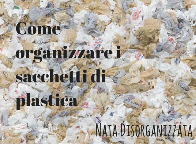 organizzazione sacchetti buste plastica