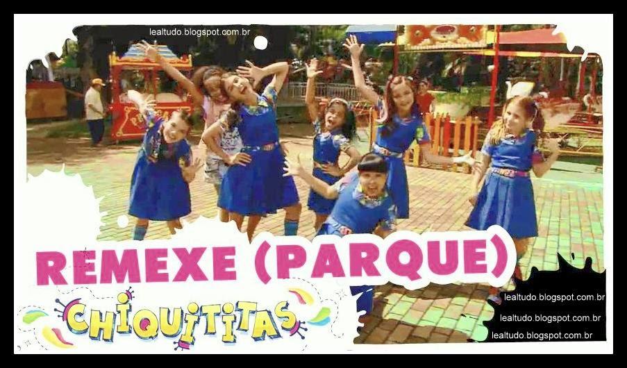 REMEXE NO PARQUE Chiquititas Assistir VIDEO CLIPE OFICIAL com LETRA DA MUSICA Clipes Youtube HD Ouvir Descargar Musicas Download