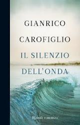 """""""Il Silenzio dell'onda"""" di Gianrico Carofiglio - clicca per info"""
