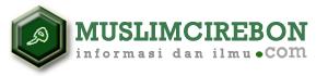 MUSLIM CIREBON | SITUS BERBAGI INFORMASI DAN ILMU