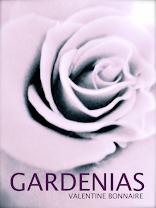 Gardenias<br>By Valentine Bonnaire
